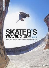 Guillaume Anselin - Skater's travel guide - Volume 2, tous les spots clés pour un skate tour.