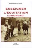 Guillaume Antoine - Enseigner l'équitation aujourd'hui - Solutions pédagogiques.