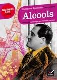 Guillaume Apollinaire - Alcools (1913) - Suivi d'une anthologie sur l'ivresse poétique.