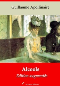 Guillaume Apollinaire - Alcools – suivi d'annexes - Nouvelle édition 2019.
