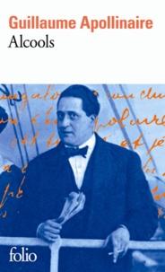 Guillaume Apollinaire - Alcools - Précédé de Guillaume Apollinaire de Paul Léautaud.