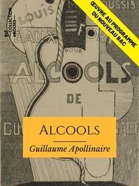 Guillaume Apollinaire - Alcools - Œuvre au programme du nouveau BAC.