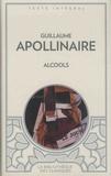 Guillaume Apollinaire - Alcools - Suivi de Le bestiaire et de Vitam impendere amori.