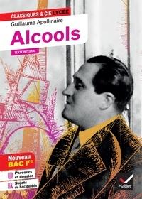 """Guillaume Apollinaire - Alcools - Avec parcours """"Modernité poétique ?""""."""