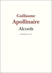 Guillaume Apollinaire - Alcools - Poèmes 1898-1913.