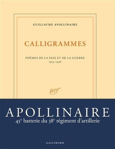 Calligrammes. Poèmes de la paix et de la guerre (1913-1916)