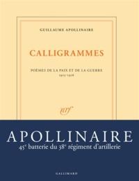 Téléchargez des ebooks manuels gratuits Calligrammes  - Poèmes de la paix et de la guerre (1913-1916) 9782070196395 DJVU FB2 par Guillaume Apollinaire