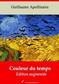 Guillaume Apollinaire - Couleur du temps – suivi d'annexes - Nouvelle édition 2019.