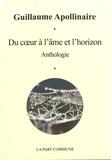 Guillaume Apollinaire - Du coeur à l'âme et l'horizon.