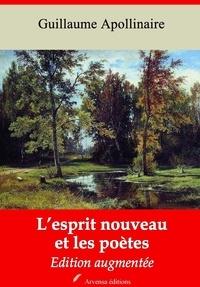 Guillaume Apollinaire - L'Esprit nouveau et les poètes – suivi d'annexes - Nouvelle édition 2019.