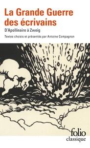 Guillaume Apollinaire et Anna Akhmatova - La Grande Guerre des écrivains - D'Apollinaire à Zweig.