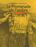 Guillaume Apollinaire - La Promenade de l'ombre.