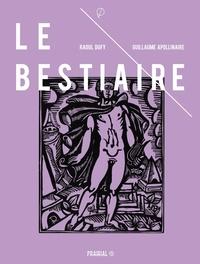 Guillaume Apollinaire et Raoul Dufy - Le bestiaire ou cortège d'Orphée.