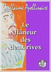 Guillaume Apollinaire - Le flâneur des deux rives.