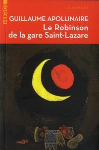 Guillaume Apollinaire - Le Robinson de la Gare Saint-Lazare - Contes et articles.