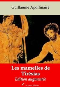 Guillaume Apollinaire - Les Mamelles de Tirésias – suivi d'annexes - Nouvelle édition 2019.