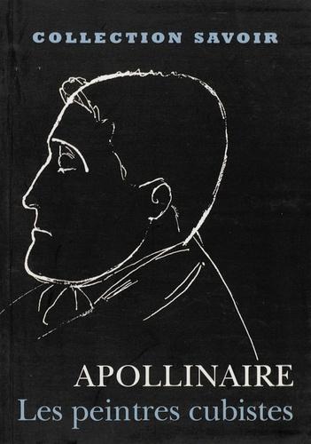 Guillaume Apollinaire - Les Peintres cubistes - Méditations esthétiques.