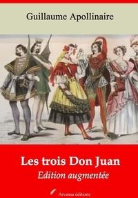 Guillaume Apollinaire - Les Trois Don Juan – suivi d'annexes - Nouvelle édition 2019.