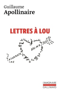 Guillaume Apollinaire - Lettres à Lou.