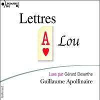Guillaume Apollinaire et Gérard Desarthe - Lettres à Lou.