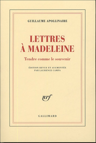 Guillaume Apollinaire - Lettres à Madeleine - Tendre comme le souvenir.