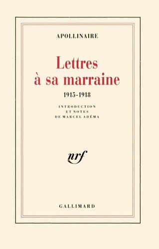 Guillaume Apollinaire - Lettres à sa marraine (1915-1918).