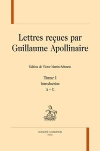 Guillaume Apollinaire - Lettres reçues par Guillaume Apollinaire - 5 volumes.