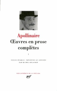Guillaume Apollinaire - Oeuvres en prose complètes - Tome 3.