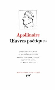 Guillaume Apollinaire - Oeuvres poétiques.