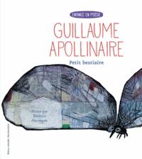 Guillaume Apollinaire et Beatrice Alemagna - Petit bestiaire.