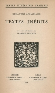 Guillaume Apollinaire et Jeanine Moulin - Textes inédits.