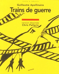 Guillaume Apollinaire - Trains de guerre.