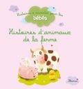 Guillaume Arnaud - Histoires des animaux de la ferme.