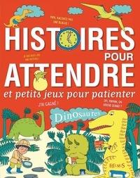Guillaume Arnaud - Histoires pour attendre et petits jeux pour patienter - Dinosaures.