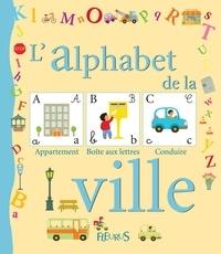 Guillaume Arnaud - L'alphabet de la ville.