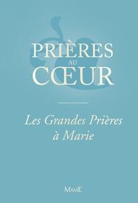 Guillaume Arnaud - Les grandes prières à Marie.