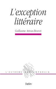 Guillaume Artous-Bouvet - L'exception littéraire.