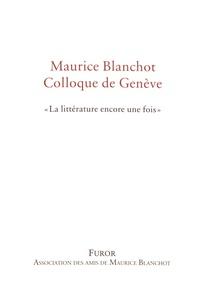 """Guillaume Artous-Bouvet et Christophe Bident - Maurice Blanchot, colloque de Genève - """"La littérature encore une fois""""."""