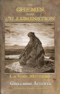 Guillaume Attewell et Fred Macparthy - Le chemin vers l'illumination - la voie mystique 2020.