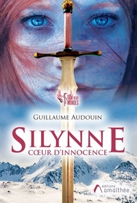 Guillaume Audouin - Silynne coeur d'innocence.