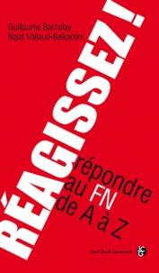 Guillaume Bachelay et Najat Vallaud-Belkacem - Réagissez ! - Répondre au FN de A à Z.