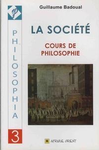 Guillaume Badoual - Cours de philosophie - Tome 3, La société.