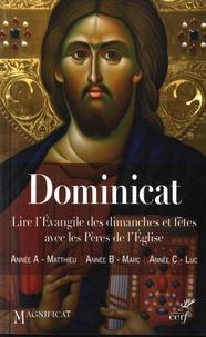 Guillaume Bady - Dominicat Années A, B, et C - Lire l'Evangile des dimanches et fêtes avec les Pères de l'Eglise.