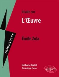 Guillaume Bardet et Dominique Caron - Etude sur L'Oeuvre, Emile Zola.