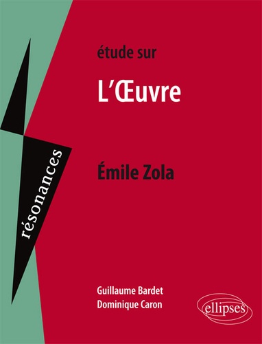 Etude sur L'Oeuvre, Emile Zola