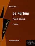 Guillaume Bardet - Etude sur Patrick Süskind - Le Parfum.