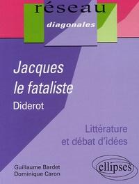 Guillaume Bardet et Dominique Caron - Jacques le fataliste de Denis Diderot.