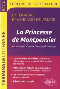 Guillaume Bardet et Dominique Caron - La Princesse de Montpensier,  Madame de Lafayette/Bertrand Tavernier Bac L - Littérature et langages de l'image.