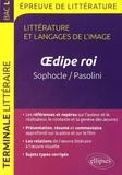 Guillaume Bardet et Dominique Caron - Littérature et langages de l'image Tle L - Oedipe roi, Sophocle/Pasolini.