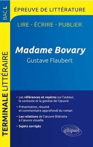 Guillaume Bardet et Dominique Caron - Madame Bovary de Gustave Flaubert - Epreuve de littérature Bac Tle L.
